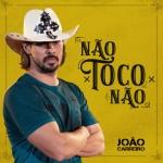 João Carreiro – Não Toco Não
