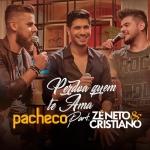 Pacheco – Perdoa Quem Te Ama Part. Zé Neto & Cristiano