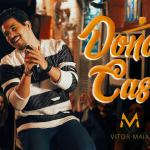 """Vitor Maia lança a sua nova música de trabalho """"Dono de Casa"""""""
