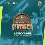 Álvaro & Daniel, Júlia & Rafaela e Diego & Victor Hugo no Aparecida Sertanejo desta terça-feira (03)
