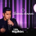 """Léo Magalhães lança a sua nova música de trabalho """"Chamou Chamou"""""""