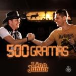 Léo & Júnior – 500 Gramas