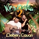 Cleber & Cauan – CD Resenha 2