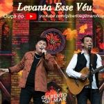 """Gilberto & Gilmar lançam a música """"Levanta Esse Véu"""", a primeira do novo DVD"""