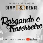 """Dimy & Denis lançam a sua nova música """"Rasgando o Travesseiro"""""""