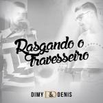 Dimy & Denis – Rasgando o Travesseiro
