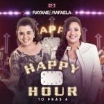 """Rayane & Rafaela lançam 3º EP do álbum """"Happy Hour – 10 Pras 6"""""""