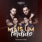 """Marcus & Dalto lançam """"Mais Um Perdido"""" com Henrique & Diego"""