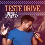 "Murillo Santana lança a música ""Teste Drive"""