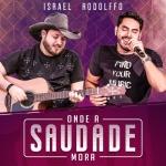 """Israel & Rodolffo apresentam o novo álbum """"Onde a Saudade Mora"""""""