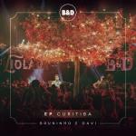 Bruninho & Davi – EP Violada Curitiba