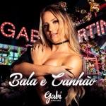 Gabi Martins – Bala e Canhão