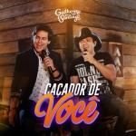 Guilherme & Santiago – EP Caçador de Você