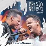 João Neto & Frederico – Prisioneiros