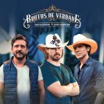 """Jads & Jadson e João Carreiro lançam o álbum """"Brutos de Verdade"""""""