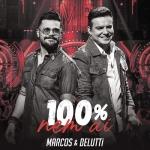 Marcos & Belutti – 100% Nem Aí