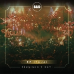 Bruninho & Davi – EP Violada Itajaí