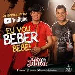 Léo & Júnior – Eu Vou Beber, Bebê