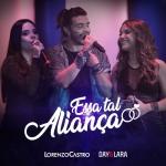 Lorenzo Castro – Essa Tal Aliança Part. Day & Lara