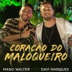 Mano Walter – Coração do Maloqueiro Part. Davi Marques