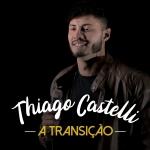Thiago Castelli lança o seu primeiro EP da carreira