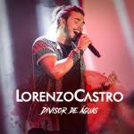 Lorenzo Castro – CD Divisor De Águas