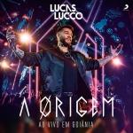 Lucas Lucco – CD A Origem – Ao Vivo em Goiânia