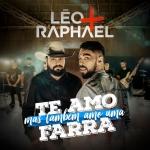 Léo & Raphael – Te Amo Mas Também Amo Uma Farra