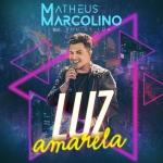 Matheus Marcolino – Luz Amarela