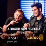 Pacheco – Saudade sem Trégua (7×1) ft. Xand Avião