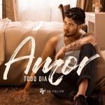 """Zé Felipe lança sua nova música """"Amor Todo Dia"""""""