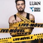 """Luan Santana chega ao Espaço das Américas com turnê """"Live-Móvel X"""""""