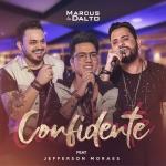 """Marcus & Dalto lançam """"Confidente"""" com Jefferson Moraes"""