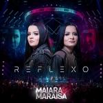 Maiara & Maraisa – CD Reflexo
