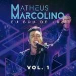 Matheus Marcolino – EP Eu Sou de Lua Vol. 1