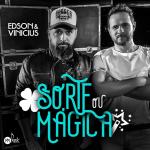 """Edson & Vinícius lançam """"Sorte ou Mágica"""""""