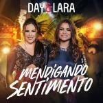 Day & Lara – Mendigando Sentimento