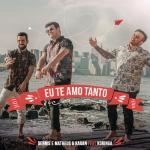 Dennis DJ – Eu Te Amo Tanto ft. Matheus & Kauan e MC Koringa