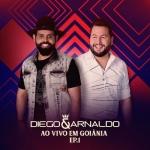 Diego & Arnaldo – EP Ao Vivo em Goiânia 1