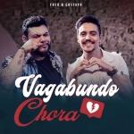 Fred & Gustavo – Vagabundo Chora