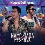 Hugo & Guilherme – Namorada Reserva