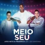 João Neto & Frederico – Meio Seu Part. Léo Santana