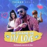 Thiago Brava – Me Chame de My Love Part. GKAY
