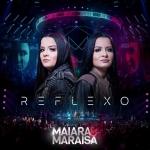 """Maiara & Maraisa lançam o novo álbum """"Reflexo"""""""