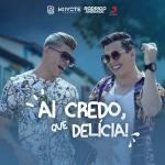 Rodrigo Andrade – Ai Credo, Que Delícia! ft. Koyote Luxúria