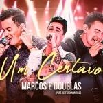 """Marcos & Douglas lançam a música """"Um Centavo"""" com Jefferson Moraes"""
