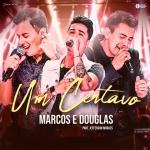 Marcos & Douglas – Um Centavo ft. Jefferson Moraes