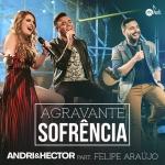 "Andri & Hector lançam ""Agravante Sofrência"" com Felipe Araújo"