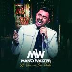 Mano Walter – CD Ao Vivo Em São Paulo