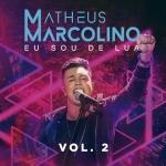 "Matheus Marcolino lança segundo EP do DVD ""Eu Sou de Lua"""